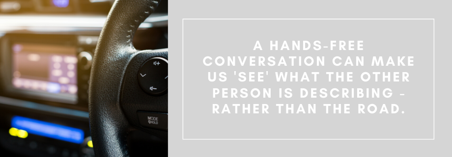 A hands-free call can make us 'see' what the other person is describing, rather than the road ahead